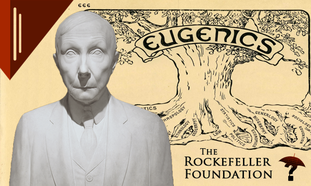 The Rockefeller Foundation Connection to Eugenics